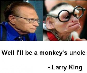 Larry King Monkey&#039;s Uncle