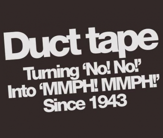Duct Tape - It turns No No ot Mmmmmph