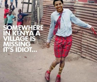 Somewhere in Kenya A Village Is Missing It&#039;s Idiot - Barack Obama