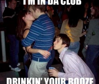 I&#039;m In Da Club Drinkin Your Booze